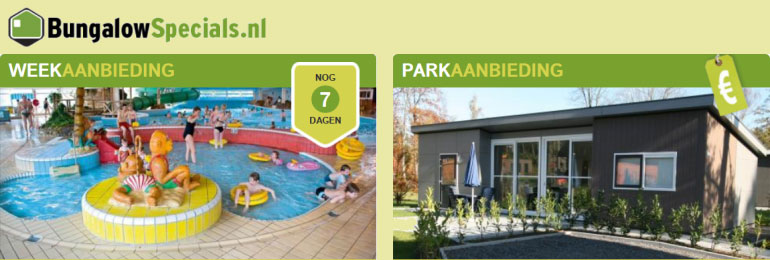 BungalowSpecials.nl: 1 Top Weekdeal + 7 Extra Parkdeals