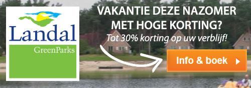Landal GreenParks, Vakantie deze nazomer met hoge korting? Tot 30% korting op uw verblijf! Info & boek