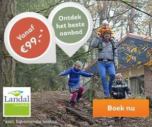 Landal GreenParks, Vanaf € 99*, Ontdek het beste aanbod, Boek nu
